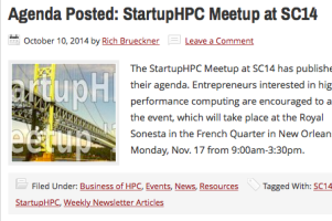 The StartupHPC Meetup at SC14 has published their agenda. Entrepreneurs interested in high performance computing are encouraged to attend the event, which will take place at the Royal Sonesta in the French Quarter in New Orleans on Monday, Nov. 17 from 9:00am-3:30pm...