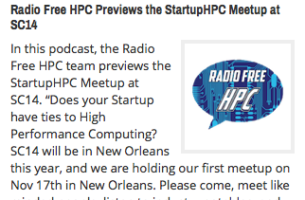 """Does your Startup have ties to High Performance Computing? SC14 will be in New Orleans this year, and we are holding our first meetup on Nov 17th in New Orleans. Please come, meet like minded people, listen to industry notables, and kick off StartupHPC as a support ..."