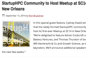 In this special guest feature, Cydney Ewald writes that the newly formed StartupHPC community will host its first-ever Meetup at SC14 in New Orleans. How do you become an entrepreneur? SC14 will be in New Orleans this year...