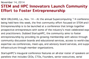 NEW ORLEANS, La., Nov. 14 – At the annual Supercomputing '14 conference being held here this week, the first community effort focused on STEM and HPC Entrepreneurship is to be launched at a conference ...