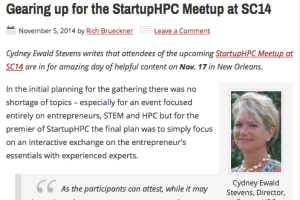 In the initial planning for the gathering there was no shortage of topics – especially for an event focused entirely on entrepreneurs, STEM and HPC but for the premier of StartupHPC the final plan was to simply focus on ...
